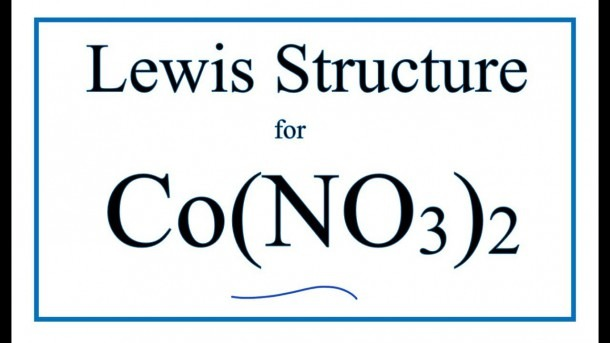 How To Draw The Lewis Dot Structure For Co(no3)2   Cobalt (ii