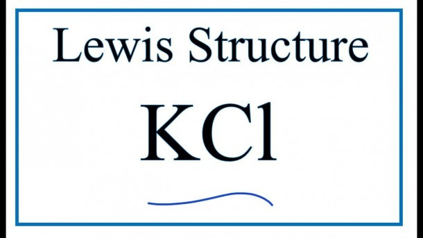 How To Draw The Lewis Dot Structure For Kcl ( Potassium Chloride