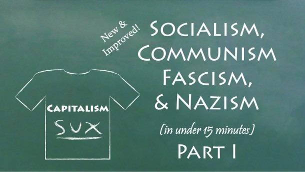 Understand Socialism, Communism, Fascism, & Nazism In 15 Minutes