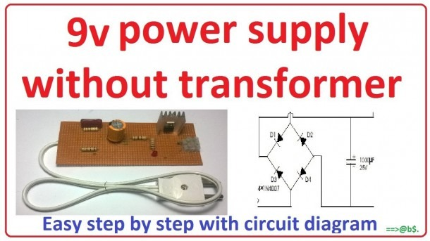 How To Make 9v Power Supply Without Transformer