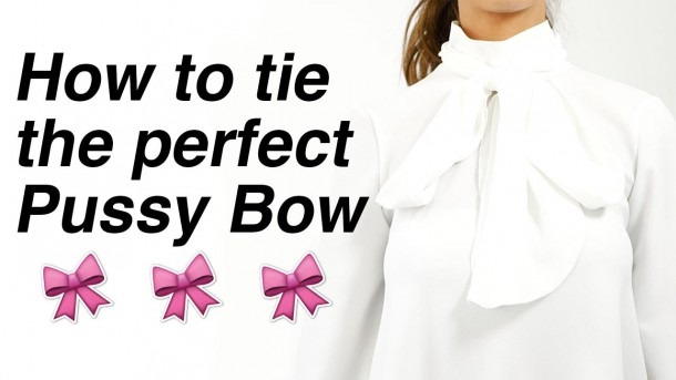 How To Tie The Perfect Pussy Bow