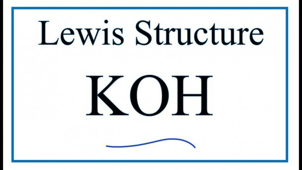 How To Draw The Lewis Dot Structure For Koh  Potassium Hydroxide