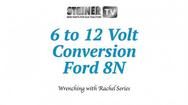 6 To 12 Volt Conversion On A Ford 8n