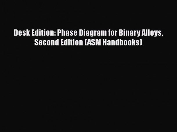 Read Desk Edition  Phase Diagram For Binary Alloys Second Edition